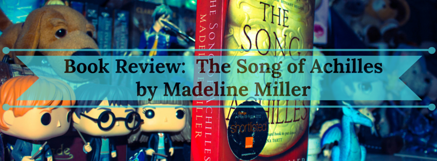 Book Review: The Song of Achilles by Madeline Miller