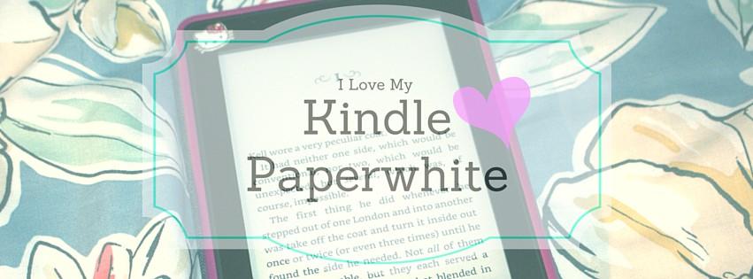 I Love My Kindle Paperwhite