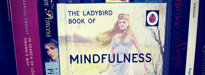 Ren Recommends: The Ladybird Book of Mindfulness