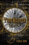 Timekeeper (Timekeeper, #1) by Tara Sim