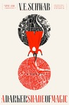 A Darker Shade of Magic (Shades of Magic, #1) by V.E. Schwab, Victoria Schwab