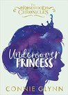 Undercover Princess (The Rosewood Chronicles, #1) by Connie Glynn